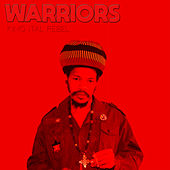 Warriors by King Ital Rebel