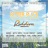 Better Place Riddim by Various Artists