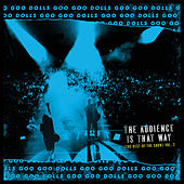 The Audience Is That Way (The Rest of the Show) (Vol. 2, Live) by Goo Goo Dolls