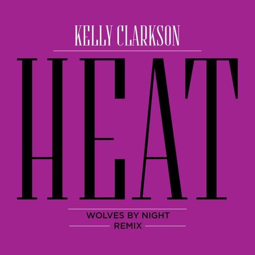 Heat (Wolves By Night Remix) de Kelly Clarkson
