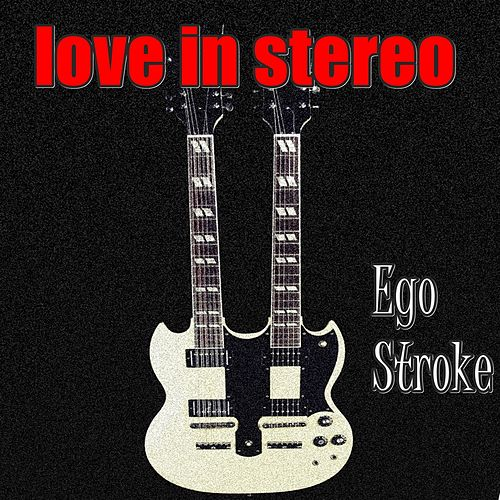 Ego Stroke de Love In Stereo