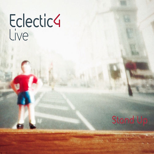 Stand Up - Live by Eclectic4