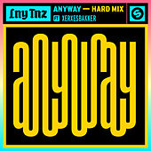 Anyway (feat. XERXESBAKKER) (Hard Mix) von Lny Tnz