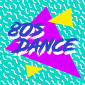 80s Dance by Various Artists