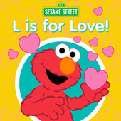 L Is for Love! by Sesame Street