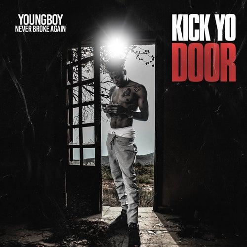 Kick Yo Door by YoungBoy Never Broke Again