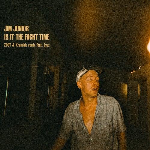 Is It The Right Time (Zdot & Krunchie Remix) [feat. Eyez] von Jim Junior