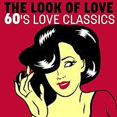 The Look of Love: 60's Love Classics by Various Artists