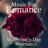 Music For Romance Valentine's Day Selection de Various Artists