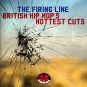 The Firing Line - British Hip Hop's Hottest Cuts von Various Artists