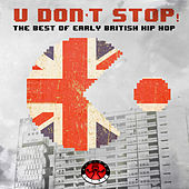 U Don't Stop! - The Best of Early British Hip Hop by Various Artists