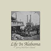 Life In Alabama by Jerry McFlew's Band