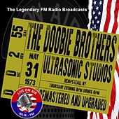 Legendary FM Broadcasts - Ultrasonic Studios, Hempstead NY 31st May 1973 von The Doobie Brothers
