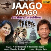 Jaago Jaago - A Salute to Soldiers by Sadhana Sargam