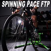 Spinning Pace Ftp (Functional Threshold Power) - Spinning the Best Indoor Cycling Music in the Mix & DJ Mix by Various Artists