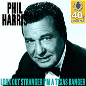 Look Out Stranger I'm a Texas Ranger (Remastered) - Single by Phil Harris