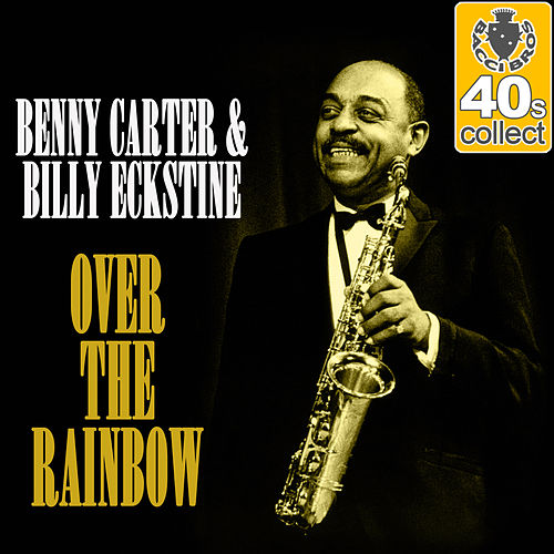 Over the Rainbow (Remastered) - Single by Benny Carter