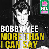 More Than I Can Say (Remastered) - Single von Bobby Vee