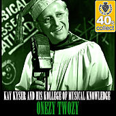 OneZy TwoZy (Remastered) - Single by Kay Kyser