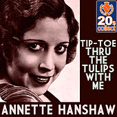 Tip-Toe Thru the Tulips With Me (Remastered) - Single by Annette Hanshaw