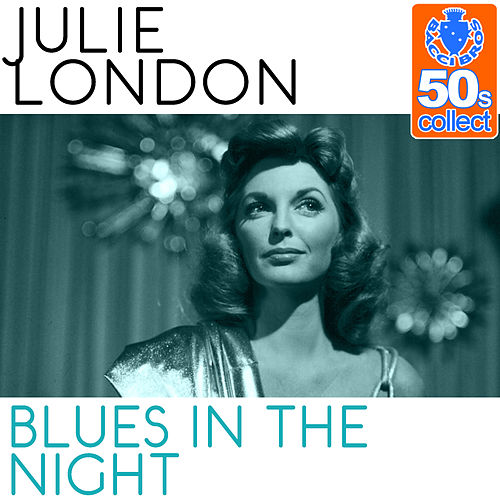 Blues in the Night (Remastered) - Single by Julie London