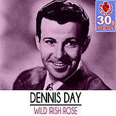 Wild Irish Rose (Remastered) - Single de Dennis Day