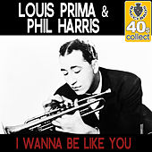 I Wanna Be Like You (Remastered) - Single by Louis Prima