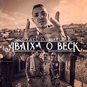 Abaixa o Beck by Mc Tatu da Capital