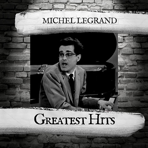 Greatest Hits by Michel Legrand