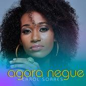 Agora Negue by Carol Soares