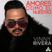 Amores Como el Nuestro by Vinny Rivera