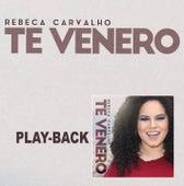 Te Venero (Playback) de Rebeca Carvalho