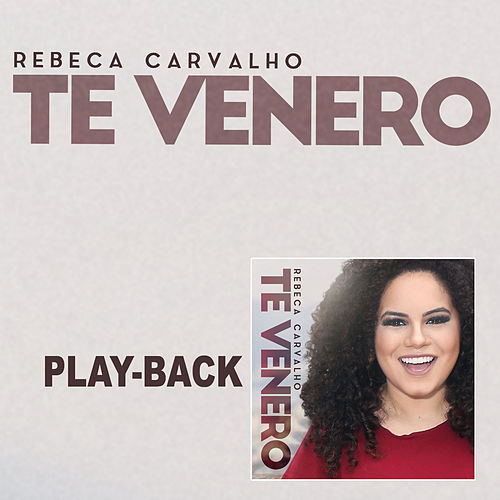 Te Venero (Playback) de Rebeca Carvalho