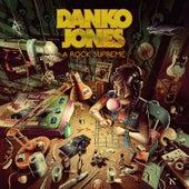 A Rock Supreme by Danko Jones