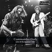 Live at Rockpalast 1980 (Live, Cologne, 1980) by Commander Cody