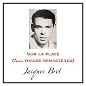 Sur la place (All Tracks Remastered) von Jacques Brel