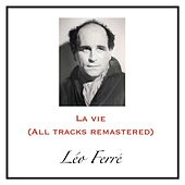 La vie (All Tracks Remastered) de Leo Ferre