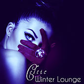 Celtic Winter Lounge – Winter Solstice Endless Love Sensual Night Tantric Sex Soundtrack von Various Artists