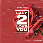 Easy 2 Love You by Juston Kace