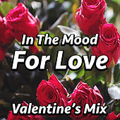 In The Mood For Love Valentine's Mix by Various Artists