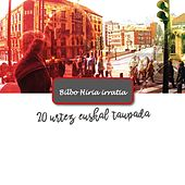Bilbo Hiria Irratia, 20 Urtez Euskal Taupada by Various Artists