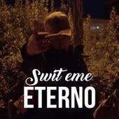 Eterno de SWIT EME