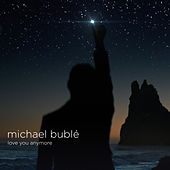Love You Anymore (Cook Classics Remix) di Michael Bublé