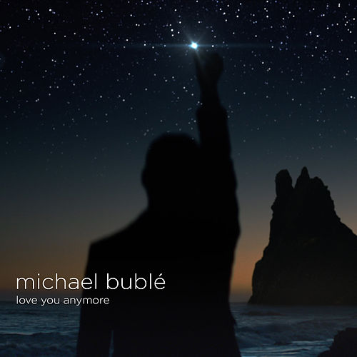 Love You Anymore (Cook Classics Remix) von Michael Bublé