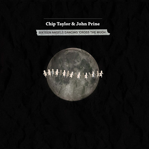 Sixteen Angels Dancing 'Cross the Moon by Chip Taylor
