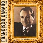 Colección Completa, Vol. 81 (Remasterizado) de Francisco Canaro