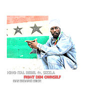 Fight Dem Ownself (Max Rubadub Remix) by King Ital Rebel