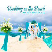 Wedding on the Beach: Perfect Smooth Jazz de Various Artists