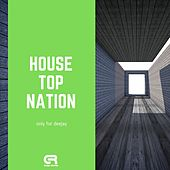 House Top Nation (Only for Deejay) de Various Artists