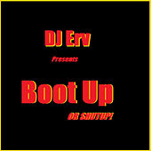 Boot Up Or Shut Up! by DJ Erv